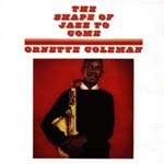 """The Shape of Jazz to Come,"" by Ornette Coleman"
