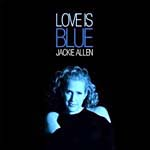 """Love Is Blue,"" by Jackie Allen"