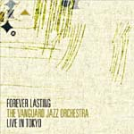 """Forever Lasting: Live in Tokyo,"" by Vanguard Jazz Orchestra"