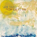 """From Sun to Sun,"" by Sam Yahel"