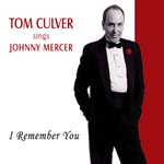 """Sings Johnny Mercer: I Remember You,"" by Tom Culver"