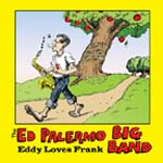 """Eddy Loves Frank,"" by the Ed Palermo Big Band"