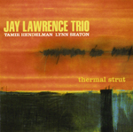 """Thermal Strut,"" by Jay Lawrence Trio"