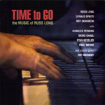 """Time to Go: The Music of Russ Long"""