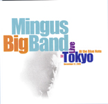 """Live in Tokyo,"" by Mingus Big Band"