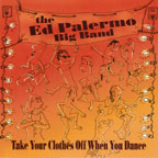 """Take Your Clothes off When You Dance,"" by The Ed Palermo Big Band"