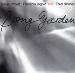 """Song Garden,"" by Francois Ingold Trio"