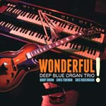 """Wonderful!"" by the Deep Blue Organ Trio"