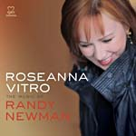 """The Music of Randy Newman,"" by Roseanna Vitro"